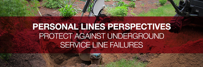 Personal Lines Perspectives: How To Protect Against Underground Service Line Failures