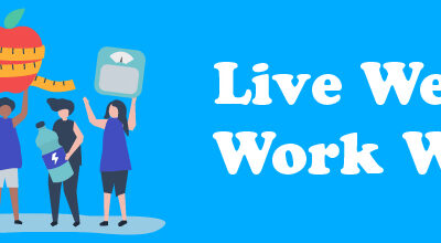Live Well, Work Well – August 2019