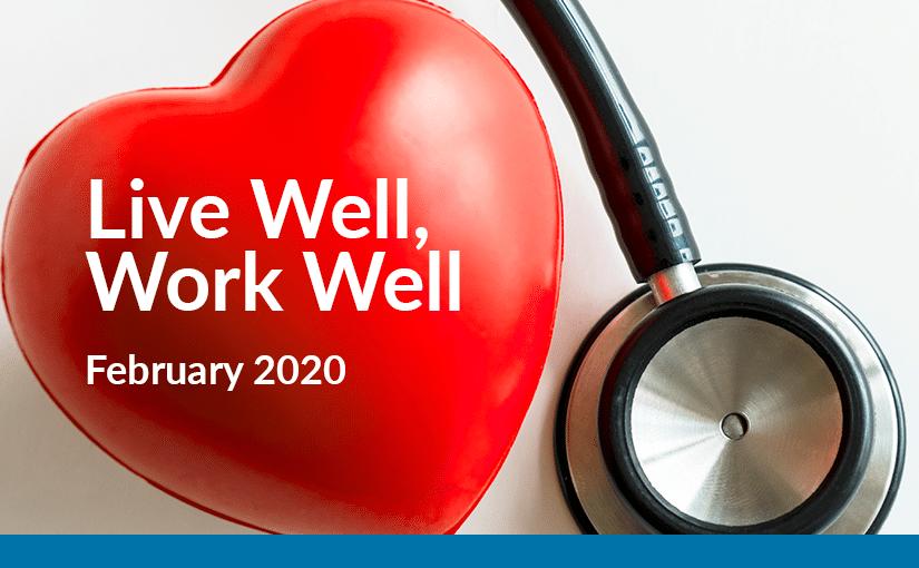 Live Well, Work Well – February 2020