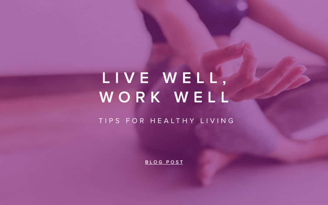 Live Well, Work Well – May 2020