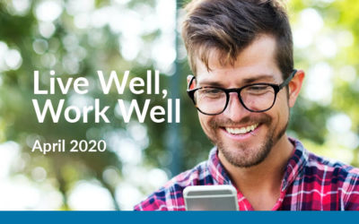 Live Well, Work Well – April 2020