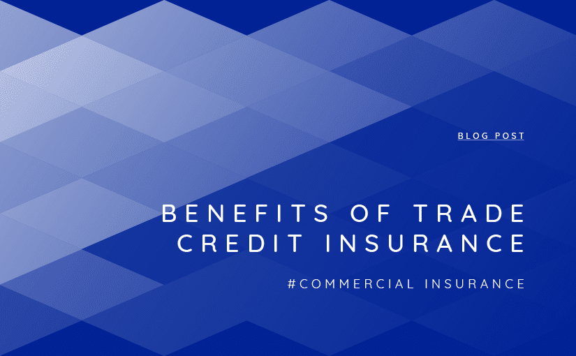 Benefits of Trade Credit Insurance