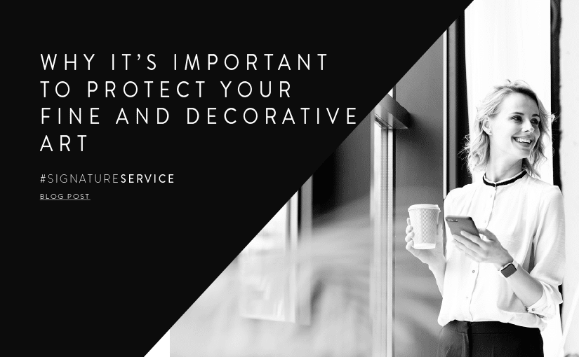 Why It's Important to Protect Your Fine and Decorative Art