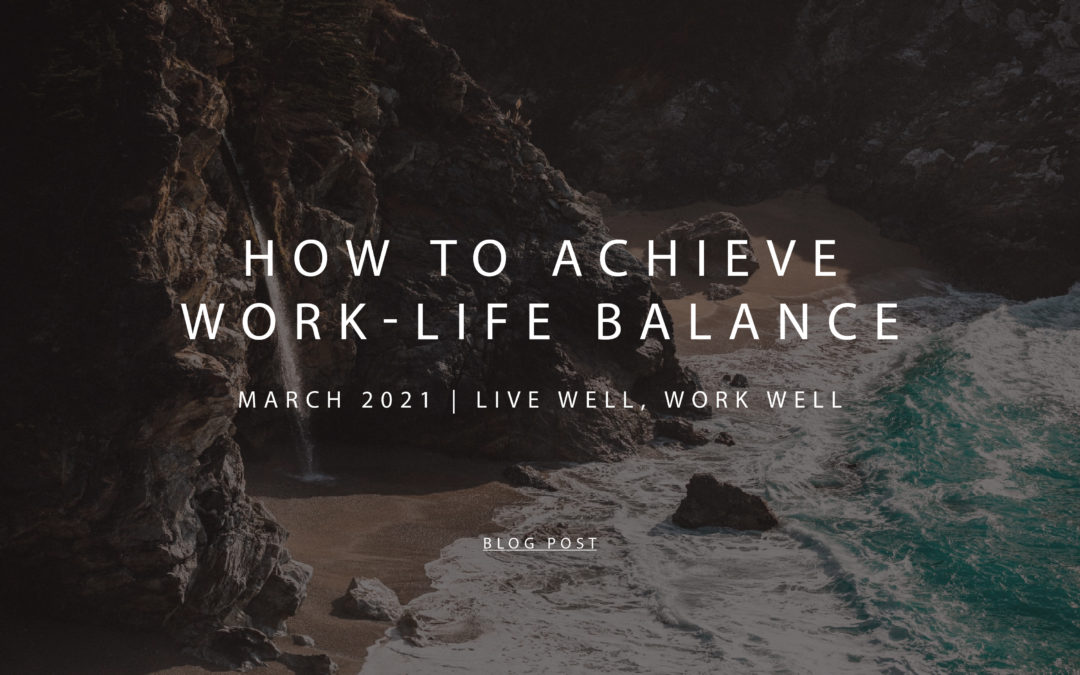 Live Well, Work Well – March 2021