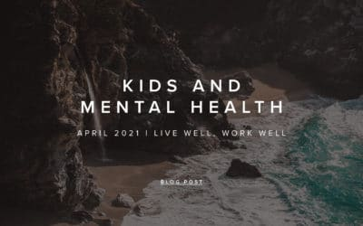 Live Well, Work Well – April 2021