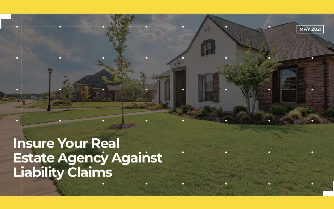 Insure Your Real Estate Agency Against Liability Claims