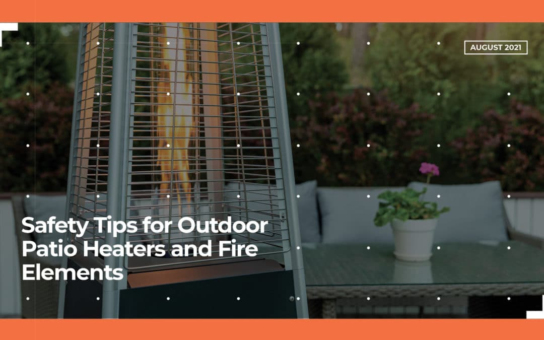 Safety Tips for Outdoor Patio Heaters and Fire Elements