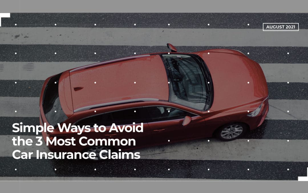 Simple Ways to Avoid the 3 Most Common Car Insurance Claims